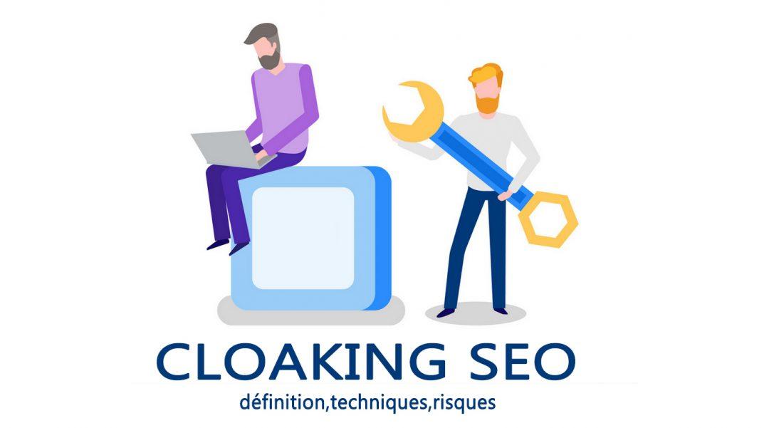 Cloaking SEO : définition, techniques, risques
