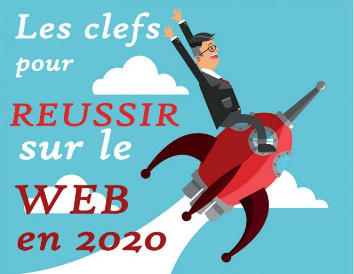 les-clefs-pour-reussir-sur-le-web-en-2020